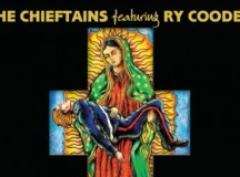 San Patricios: The Chiefains & Ry Cooder